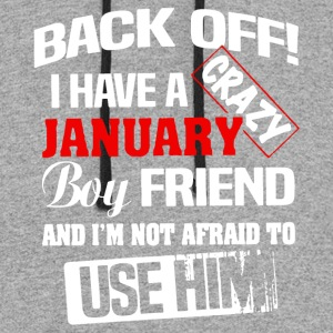 back off i have a crazy january boy friend and i m - Colorblock Hoodie