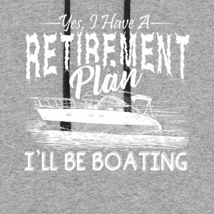 BOATING RETIREMENT SHIRT - Colorblock Hoodie