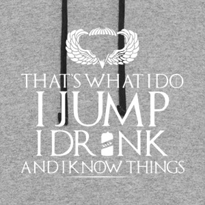 That s what i do i jump i drinks and i know things - Colorblock Hoodie