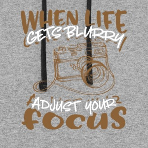 When Life Gets Blurry Adjust Your Focus - Colorblock Hoodie