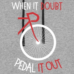 When it doubt, pedal it out - Colorblock Hoodie