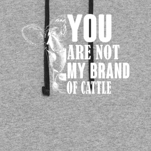 You are not my brand of cattle - Colorblock Hoodie