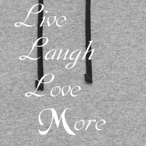 Live Laugh Love More - Colorblock Hoodie