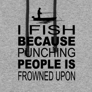 I fish because punching people is frowned upon - Colorblock Hoodie