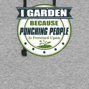 I Garden Because Punching People Is Frowned Upon - Colorblock Hoodie