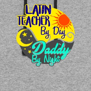 Latin Teacher by Day Daddy by Night T-Shirt - Colorblock Hoodie