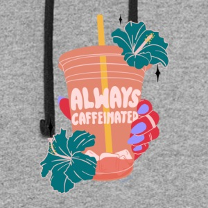 ALWAYS CAFFEINATED - Colorblock Hoodie