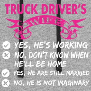 Truck Drivers Wife Yes Hes Working - Colorblock Hoodie