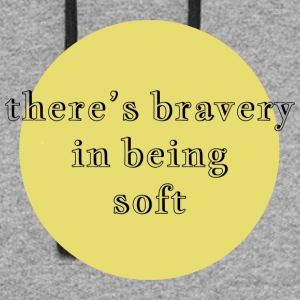 there's bravery in being soft - Colorblock Hoodie