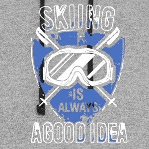 Skiing Is Always A Good Idea Shirts - Colorblock Hoodie