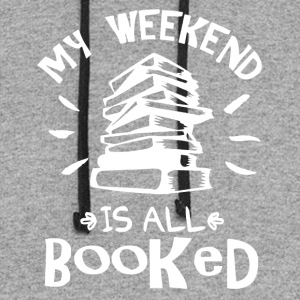 My Weekend Is Booked Shirt - Colorblock Hoodie