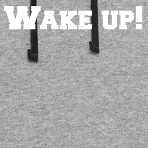 Wake up! - Colorblock Hoodie