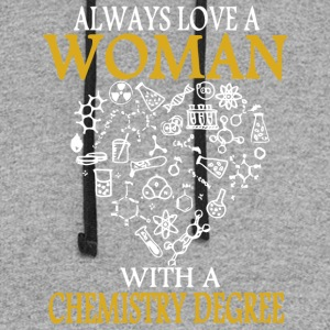 Always Love A Woman With A Chemistry Degree Shirt - Colorblock Hoodie