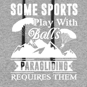 Paragliding Requires Balls Shirt - Colorblock Hoodie