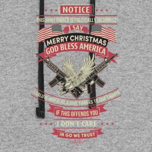 I say merry christmas god bless american - Colorblock Hoodie