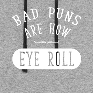 Bad puns are how eye roll - Colorblock Hoodie