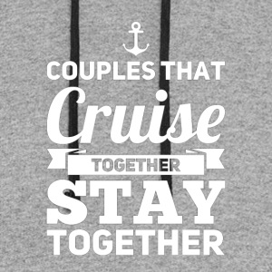 Couples That Cruise Together Stay Together - Colorblock Hoodie