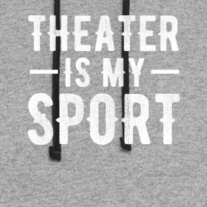 Theater Is My Sport t-shirt - Colorblock Hoodie