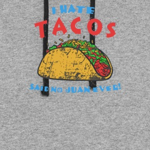 I hate Tacos Said No Juan Ever - Colorblock Hoodie
