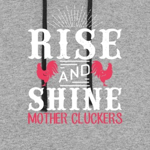 Rise and shine mother cluckers - Colorblock Hoodie