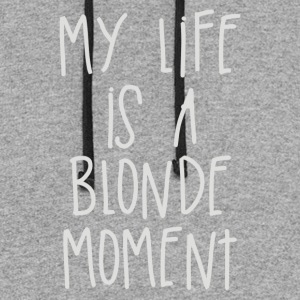 My Life Is A Blonde Moment - Colorblock Hoodie