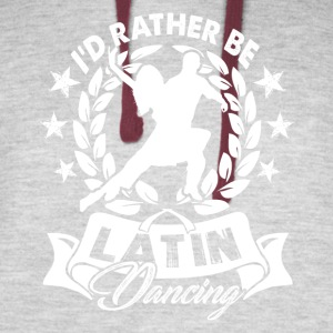 I'D RATHER BE LATIN DANCING SHIRTS - Colorblock Hoodie