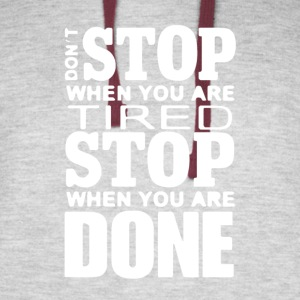Don't stop when you are tired stop when you are do - Colorblock Hoodie