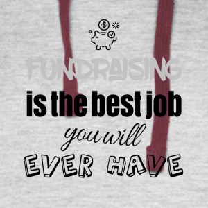 Fundraising is the best job you will ever have - Colorblock Hoodie