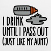 I drink until I pass out just like my aunt - Baby Bib