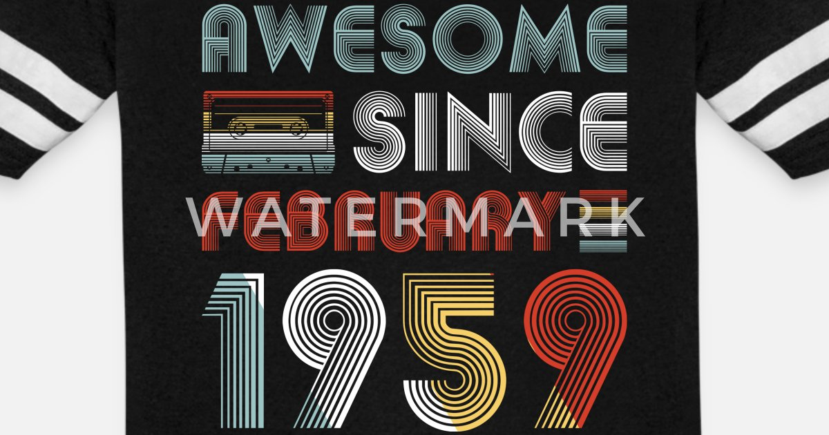 Vintage Awesome Since February 1959 60th Birthday Unisex ...