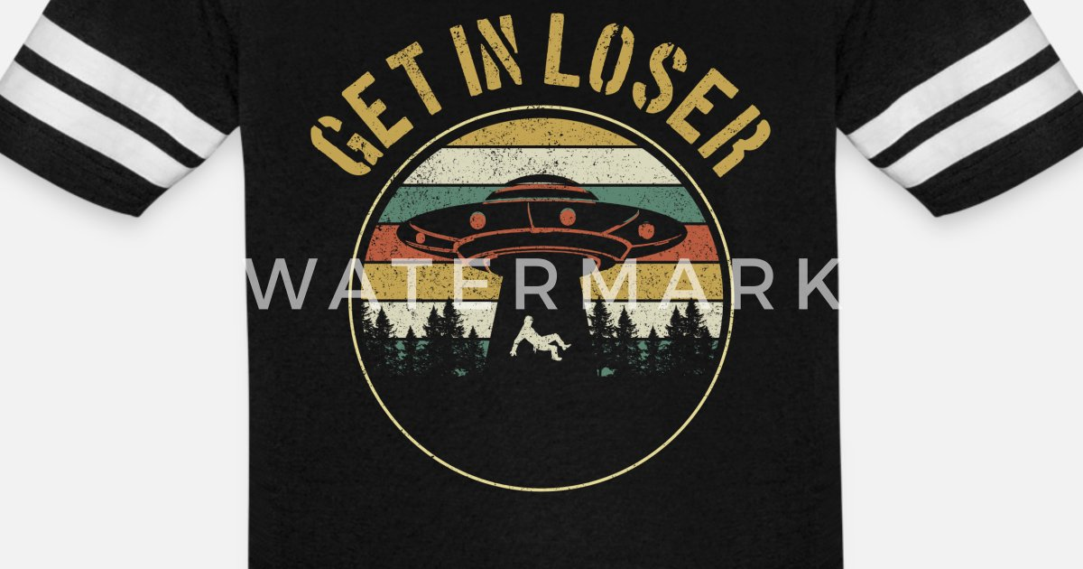 a823fc46619a4 Get In Loser - Vintage UFO Alien Abduction Unisex Vintage Sport T-Shirt |  Spreadshirt