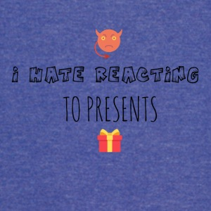 I hate reacting to presents - Vintage Sport T-Shirt