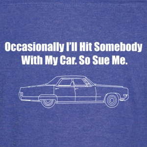 Occasionally I'll Hit Somebody With My Car... - Vintage Sport T-Shirt