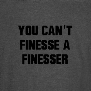 You Can't Finesse A Finesser - Vintage Sport T-Shirt