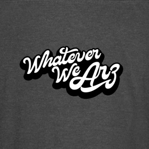 Whatever We Are - Vintage Sport T-Shirt
