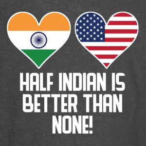 Half Indian Is Better Than None - Vintage Sport T-Shirt