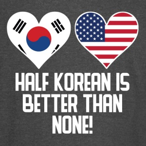 Half Korean Is Better Than None - Vintage Sport T-Shirt