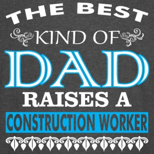 The Best Kind Of Dad Raises A Construction Worker - Vintage Sport T-Shirt