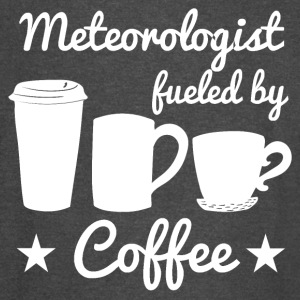 Meteorologist Fueled By Coffee - Vintage Sport T-Shirt