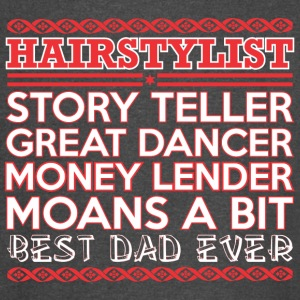 Hairstylist Story Teller Dancer Best Dad Ever - Vintage Sport T-Shirt
