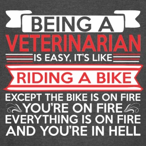 Being Veterinarian Easy Riding Bike Except Fire - Vintage Sport T-Shirt