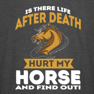 IS THERE LIFE AFTER DEATH HURT MY HORSE SHIRT - Vintage Sport T-Shirt