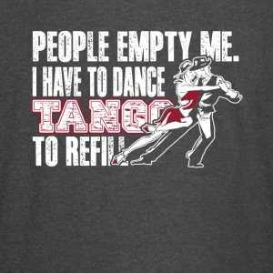 I HAVE TO DANCE TANGO TO REFILL SHIRT - Vintage Sport T-Shirt