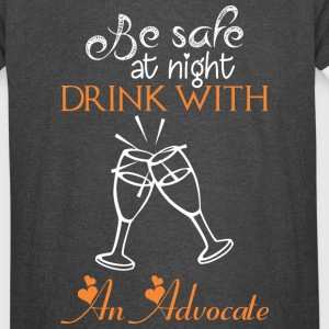 Be Safe At Night Drink With An Advocate - Vintage Sport T-Shirt
