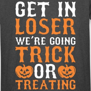 Get In Loser Were Going Trick Treating Halloween - Vintage Sport T-Shirt