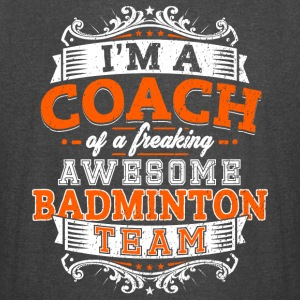 I'm a coach of a freaking awesome badminton team - Vintage Sport T-Shirt