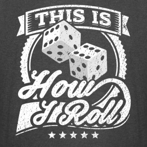 This Is How I Roll Funny Dice Shirt - Vintage Sport T-Shirt