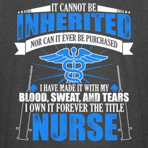 Gift Shirt For Nurse: A Title Can't Be Inherited - Vintage Sport T-Shirt