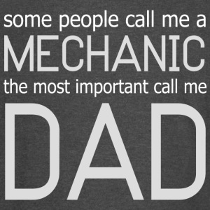 SOME PEOPLE CALL ME A MECHANIC THE MOST IMPORTANT - Vintage Sport T-Shirt