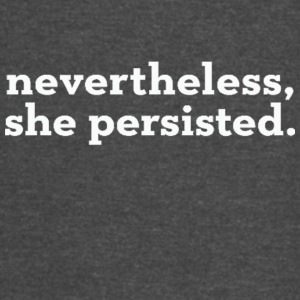 Nevertheless she persisted black text - Vintage Sport T-Shirt